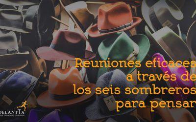 Reuniones eficaces a través de los seis sombreros para pensar