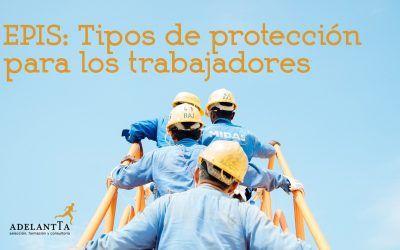 EPIS: Tipos de protección para los trabajadores