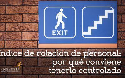 Índice de rotación de personal: por qué conviene tenerlo controlado