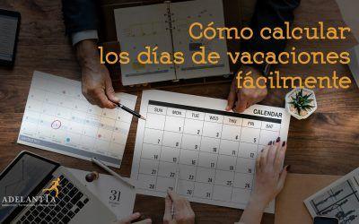 Cómo calcular los días de vacaciones fácilmente