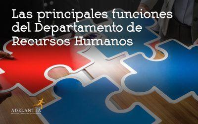 Las principales funciones del departamento de recursos humanos