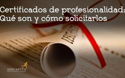 Certificados de profesionalidad: Qué son y cómo solicitarlos