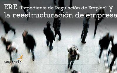 ERE (Expediente de Regulación de Empleo) y la reestructuración de empresa