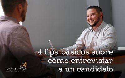 4 tips básicos sobre cómo entrevistar a un candidato